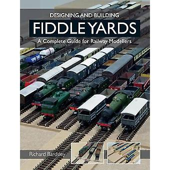 Designing and Building Fiddle Yards - A Complete Guide for Railway Mod