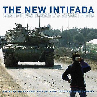 Die neue Intifada - Widerstand Israels Apartheid von Roane Carey - Noam
