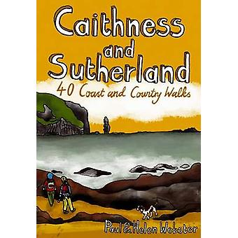 Caithness and Sutherland - 40 Coast and Country Walks by Paul Webster