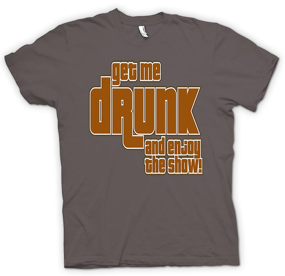 Womens T-shirt - Get Me Drunk And Enjoy The Show - Quote