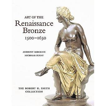 Art of the Renaissance Bronze - 1500-1650 - The Robert H. Smith Collec