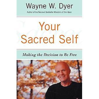 نفسك المقدسة-اتخاذ القرار لتكون خالية من وأين دبليو داير--9