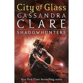 The Mortal Instruments 3 - City of Glass by Cassandra Clare - 97814063