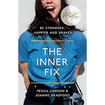 The Inner Fix - Be Stronger - Happier and Braver by Persia Lawson - Jo