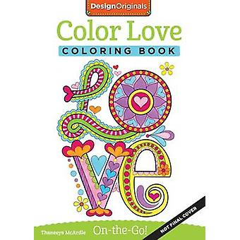 Color Love Coloring Book - Perfectly Portable Pages by Thaneeya McArdl