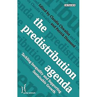 The Predistribution Agenda - Tackling Inequality and Supporting Sustai