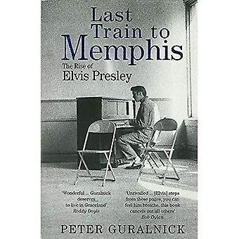 Last Train to Memphis: Rise of Elvis Presley