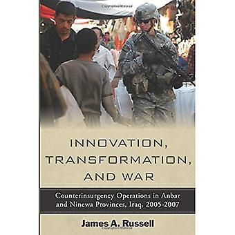 Innovation, Transformation and War: Counterinsurgency Operations in Anbar and Ninewa Provinces, Iraq, 2005-2007
