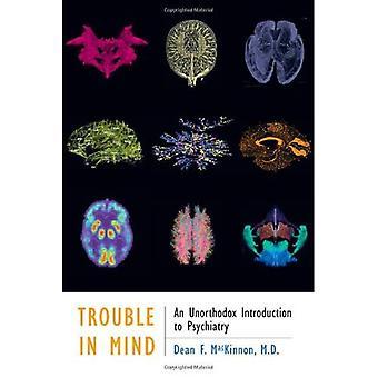 Trouble in Mind: eine ungewöhnliche Einführung in die Psychiatrie
