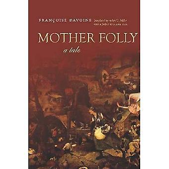 Follia di madre: Un racconto (memoria culturale nel presente)