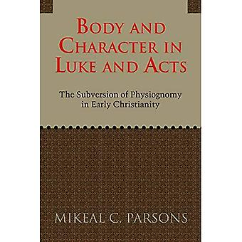 Body & Character in Luke & Acts: The Subversion of Physiognomy in Early Christianity