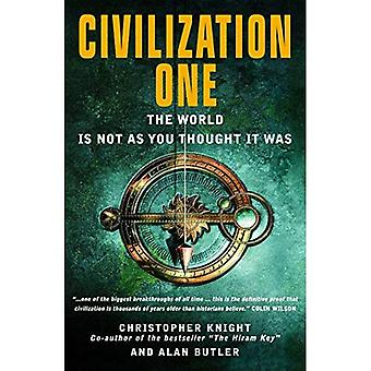 Civilization One: The World is Not as You Thought it Was