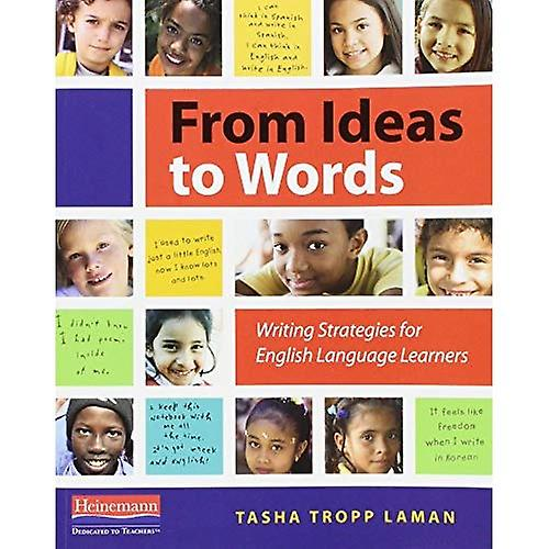 From Ideas to Words  Writing Strategies for English Language Learners