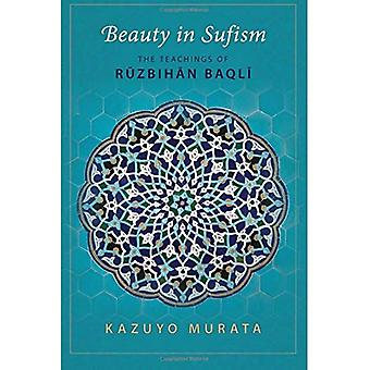 Beauty in Sufism: The Teachings of Ruzbihan Baqli
