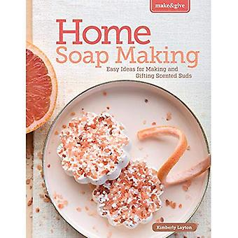 Home Soapmaking: Easy Ideas� for Making and Gifting Scented Suds (Make & Give)