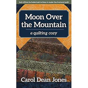 Moon Over the Mountain: A Quilting Cozy (Quilting Cozy)