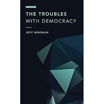 The Troubles with Democracy� (Off the Fence: Morality, Politics and Society)