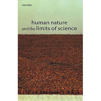 Naturaleza humana y los límites de la ciencia por Dupre & Juan