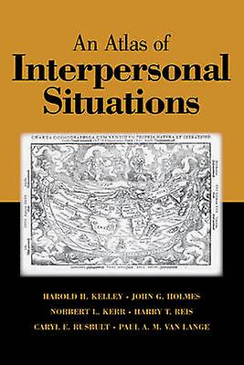 An Atlas of Interpersonal Situations by Kelley & Harold H.