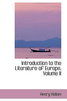 Introduction to the Literature of Europe Volume II by Hallam & Henry