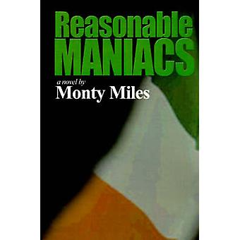Reasonable Maniacs For the Love of Northern Ireland by Miles & Monty
