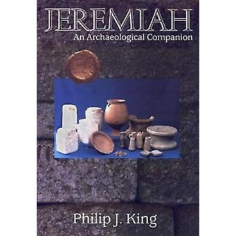 Jeremiah An Archaeological Companion by King & Philip J.