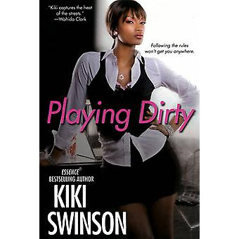 Playing Dirty by Swinson & Kiki