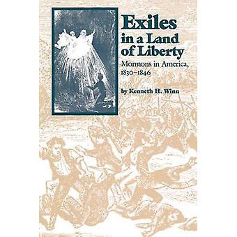 Exiles i ett Land of Liberty mormonerna i Amerika 18301846 av Winn & Kenneth H.