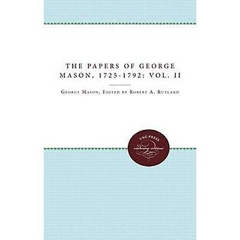 Tidningarna av George Mason 17251792 volym II av Rutland & Robert A.