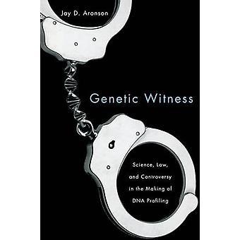 Lei de ciência genética testemunha e controvérsia na fabricação de perfis de ADN por Aronson & Jay D.