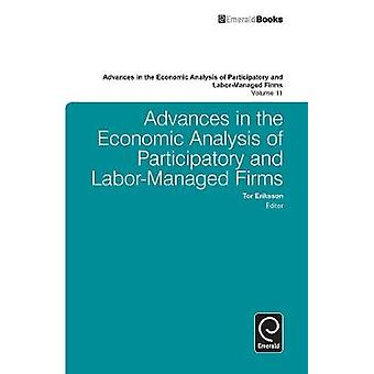 Advances in the Economic Analysis of Participatory and LaborManaged Firms Volume 11 by Eriksson & Tor