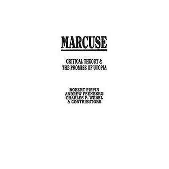 Marcuse Critical Theory and the Promise of Utopia by Feenberg & Andrew