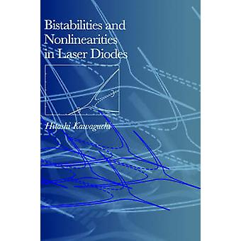 Bistabilities and Nonlinearities in Laser Diodes by Kawaguchi & Hitoshi