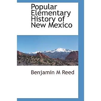 Popular Elementary History of New Mexico by Reed & Benjamin M