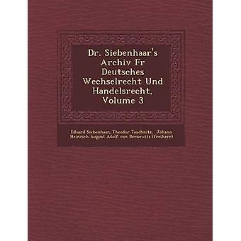 Dr. Siebenhaars Archiv Fr Deutsches Wechselrecht Und Handelsrecht Volume 3 by Siebenhaar & Eduard