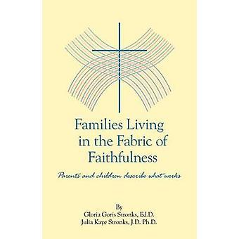 Familjer som bor i tyget av trofasthet föräldrar och barn beskriva vad som fungerar genom Goris Stronks Edd & Gloria