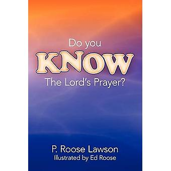 Do You Know the Lords Prayer by Lawson & P. Roose