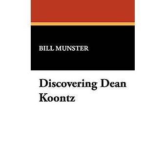Discovering Dean Koontz by Munster & Bill