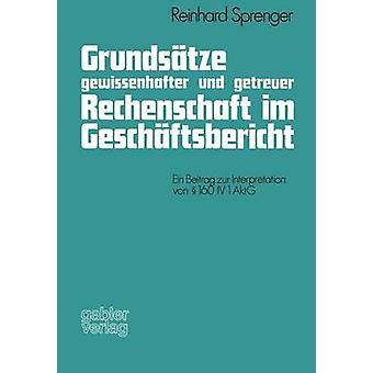 Grundstze gewissenhafter und getreuer Rechenschaft im Geschftsbericht Ein Beitrag zur interpretatie von 160 IV 1 AktG door Sprenger & Reinhard