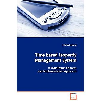 Time based Jeopardy Management System by Herchel & Michael