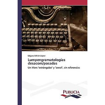 Lumpengramatologas desacompasadas by Lpez Edgaro Adrin