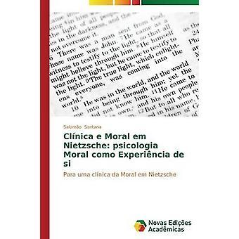 Clnica e moralische Em Nietzsche Psicologia moralische Como Experincia de Si von Santana Salomo