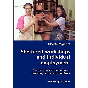 Beschutte werkplaatsen en de individuele employmentPerspectives van consumenten gezinnen en personeel leden door Migliore & Alberto