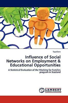 Influence of Social Networks on EmployHommest  Educational Opportunicravates by Chen & Tao