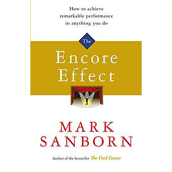 The Encore Effect by Mark Sanborn - 9781847940353 Book
