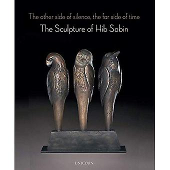 The Other Side of Silence The Far Side of Time: The� Sculpture of Hib Sabin
