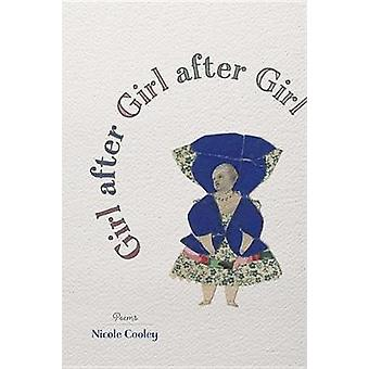 Girl After Girl After Girl - Poems by Nicole Cooley - 9780807166833 Bo