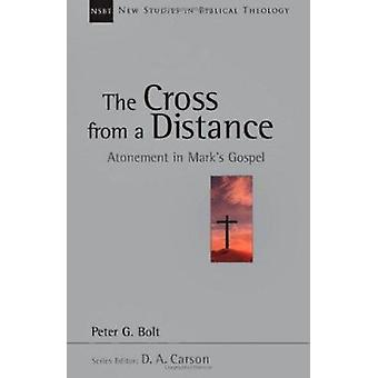 The Cross from a Distance - A Biblical Theology of the Dwelling Place