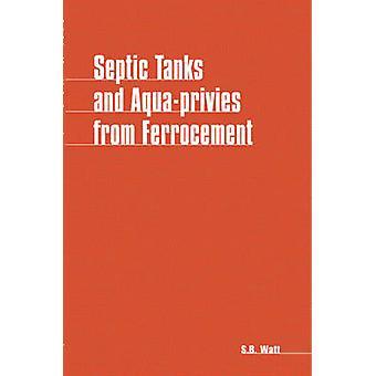 Septic Tanks and Aqua Privies from Ferrocement by Simon Watt - 978090