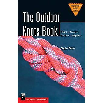 The Outdoor Knots Book by Clyde Soles - 9780898869620 Book